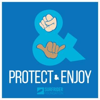 Protect & Enjoy –California