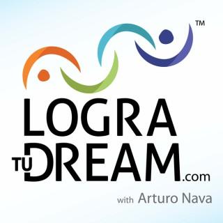 Logra Tu Dream: Helping Latinos Achieve Their American Dream I Inspiration I Mentorship I Business Coaching