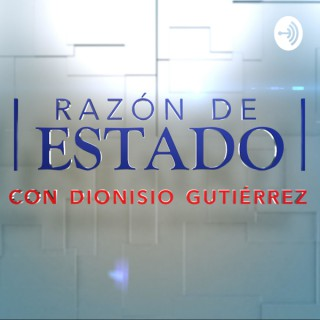 Razón de Estado con Dionisio Gutiérrez