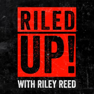 RILED UP! with Riley Reed