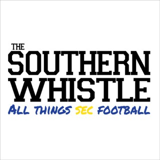 SEC football- The Southern Whistle podcast