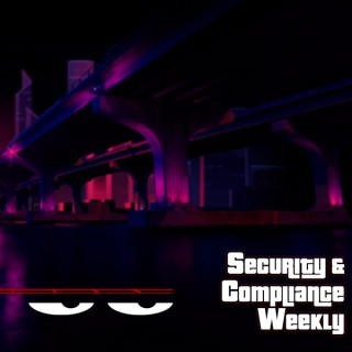 Security and Compliance Weekly (audio)