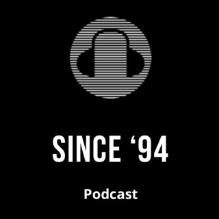 Since '94 Podcast