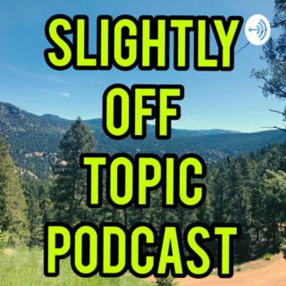 Slightly Off Topic Podcast