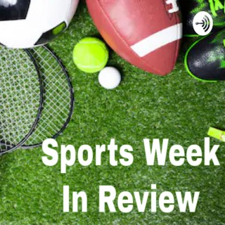 Sports Week in Review