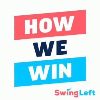 Swing Left - How We Win