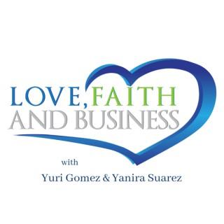 Love Faith & Business with Yuri Gomez & Yanira Suarez