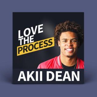 Love The Process - Akii Dean