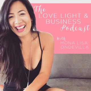 Love, Light & Business with Mona Lisa