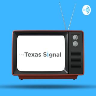 Texas Signal Podcast