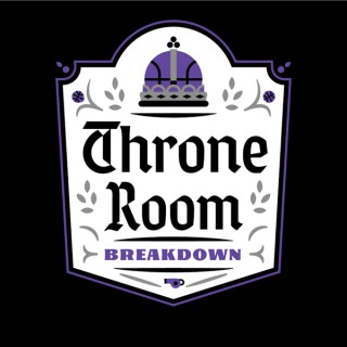 Throne Room Breakdown: A show about the Sacramento Kings