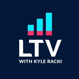 LTV with Kyle Racki