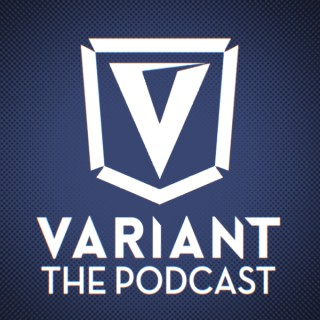 Variant: The Podcast