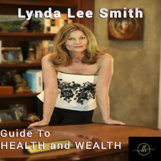 Lynda Lee Smith's Guide to Health and Wealth