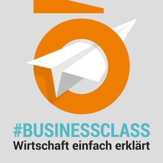 #businessclass: Wirtschaft einfach erklärt