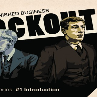 1913 Lockout - Unfinished Business - Podcast Series
