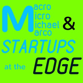 Macro Micro Michael Marco & Startups at the Edge (M4Edge)