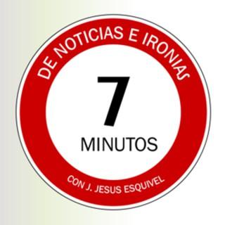 7 Minutos de Noticias e ironías