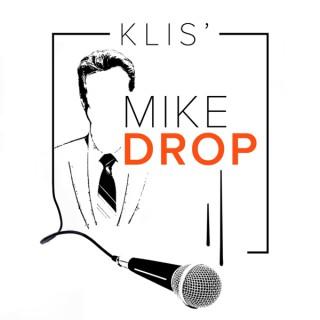 Klis' Mike Drop