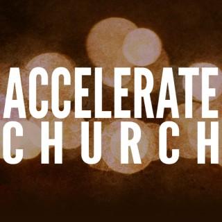 Accelerate Church