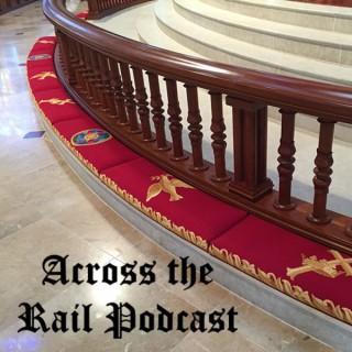 Across the Rail Podcast