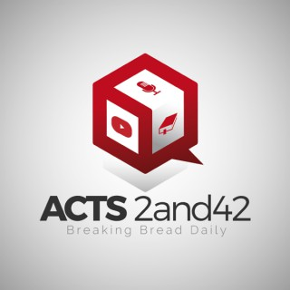 Acts 2and42 Podcast