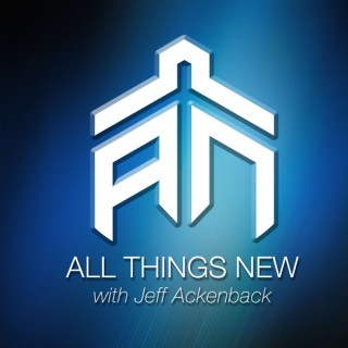 All Things New with Jeff Ackenback