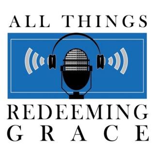 All Things Redeeming Grace