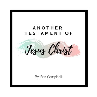 Another Testament of Jesus Christ Podcast
