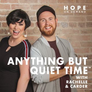 Anything But Quiet Time with Rachelle & Carder