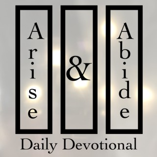 Arise and Abide