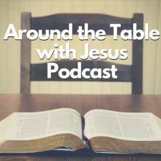 Around the Table with Jesus