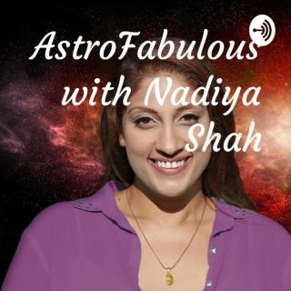 AstroFabulous with Nadiya Shah