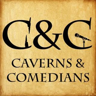 Caverns and Comedians