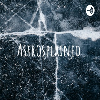 Astrosplained