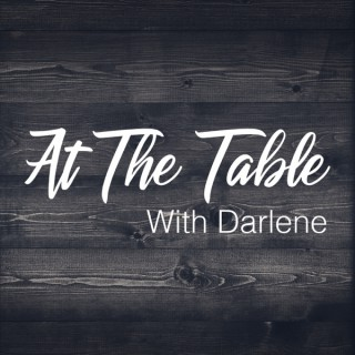 At The Table with Darlene