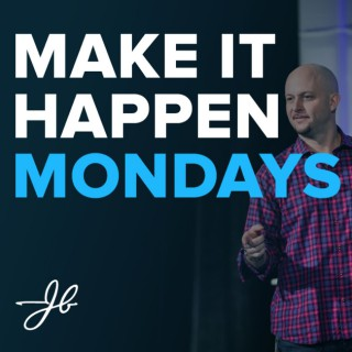 Make It Happen Mondays - B2B Sales Talk with John Barrows