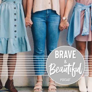 Be Brave & Beautiful