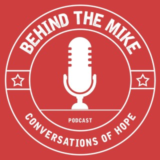 Behind the Mike: Conversations of Hope
