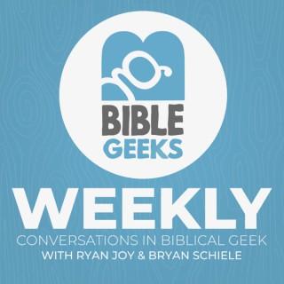 Bible Geeks Weekly
