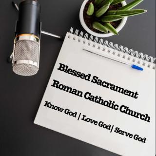 Blessed Sacrament Roman Catholic Parish Podcast