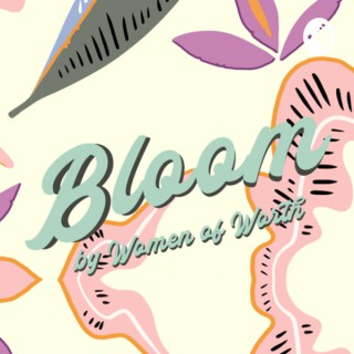 Bloom by Women of Worth