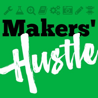 Makers' Hustle Podcast