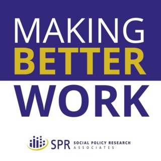Making Better Work