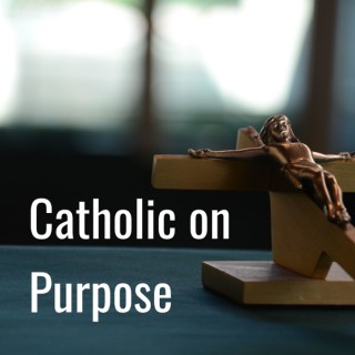Catholic on Purpose