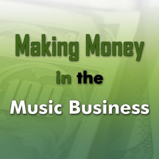 Making Money in the Music Business