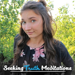 Seeking Truth Meditations