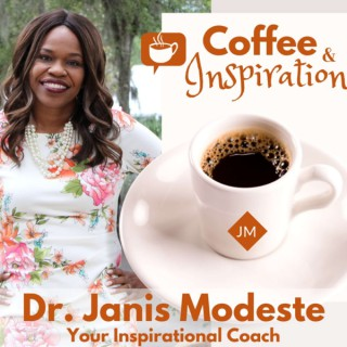 Coffee & Inspiration With Dr. Janis