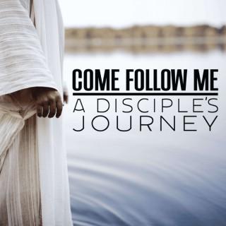 Come Follow Me: A Disciple's Journey