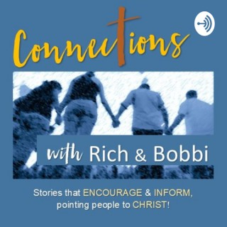 Connections with Rich and Bobbi